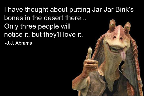 It's almost too easy to hate Jar-Jar Binks